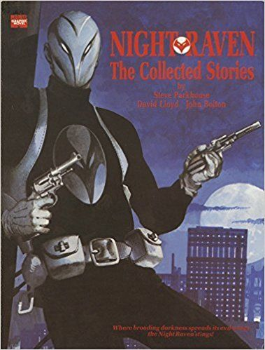 Night Raven : from the Marvel UK Vaults / [collection editor Mark D. Beazley ; written by Steve Parkhouse, Alan Moore... (et al.) and illustrated by David Lloyd, John Bolton, Alan Davies... (et al.)] Publicación [New York] : Marvel, cop. 2017