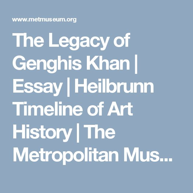essay history of kublai khan Kublai khan was the grandson of genghis khan, founder and first ruler of the mongol empire, which, at the time of kublai's birth in mongolia on september 23, 1215, stretched from the caspian sea.