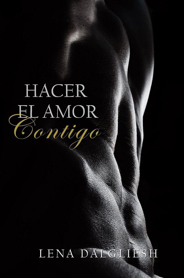 Hacer el amor contigo: Relato erótico