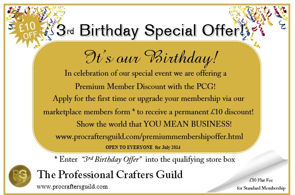 http://www.procraftersguild.com/premiummembershipoffer.html  For our birthday we are offering something special for the whole month! Our Premium Membership Discount offer which is usually only available to people who have a store or account with one of our marketplace members will be open to EVERYONE! Valid during July 2014