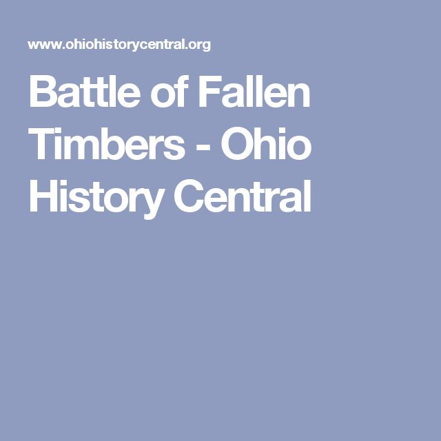 Battle of Fallen Timbers - Ohio History Central