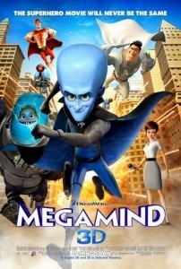 Will Ferrel made this the most hilarious movie ever. One of the best kids movies I've seen in a while: Megamind.