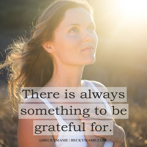 BECKYSIAME.COM | There is always something to be grateful for.