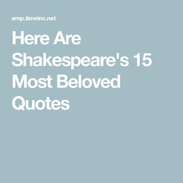 Here Are Shakespeare's 15 Most Beloved Quotes