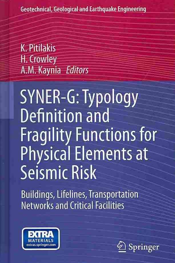 Syner-G: Typology Definition and Fragility Functions for Physical Elements at Seismic Risk Buildings, Lifelines, ...