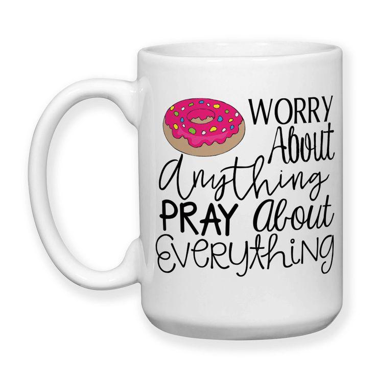 Do Not Worry Donut Worry Pray About Everything Christian Humor Cute Doughnut 15oz Coffee Mug
