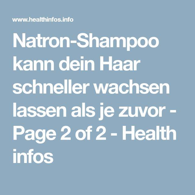 Natron-Shampoo kann dein Haar schneller wachsen lassen als je zuvor – Page 2 of 2