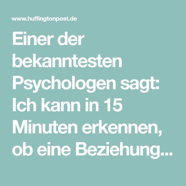 Einer der bekanntesten Psychologen sagt: Ich kann in 15 Minuten erkennen, ob eine Beziehung hält