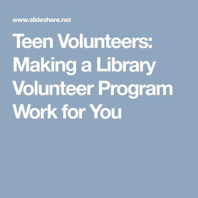 Teen Volunteers: Making a Library Volunteer Program Work for You