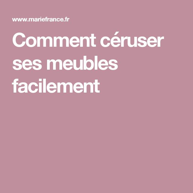 1000 id es sur le th me c ruse sur pinterest ceruser un for Ceruser un meuble en pin