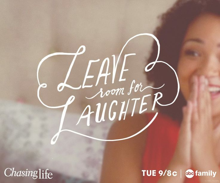 Through it all, don't forget to leave room for laughter! @Chasing Life