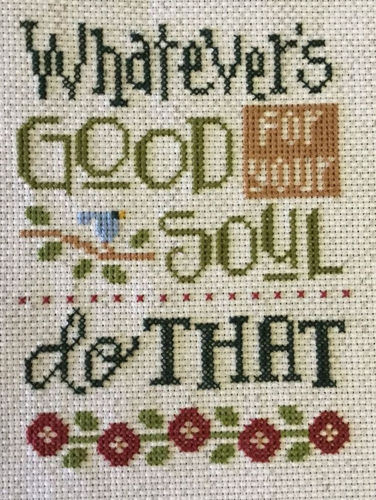 completed cross stitch Lizzie Kate Whatever's GOOD for your SOUL do THAT