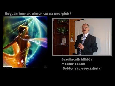 Hogyan hatnak életünkre az energiák? PPH/ Szedlacsik  Miklós TE ISMERED MILYEN ENERGIÁK VESZNEK KÖRÜL TÉGED? MI AZ AMI A KUDARCOKAT ÉS SIKEREKET OKOZZA? VAN ANYAGI GONDOD,CSALÁDI PROBLÉMÁD? HA NEM VAGY ELÉGEDETT ÉS SZERETNÉD MEGISMERNI AZ OKOKAT AKKOR MOST klikk a linkre http://pph.hu/jelentkezes/?vez=0102667