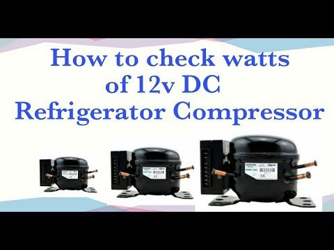 How To Check Watts Of 12v Dc Refrigerator Compressor Refrigerator Compressor Compressor Refrigerator