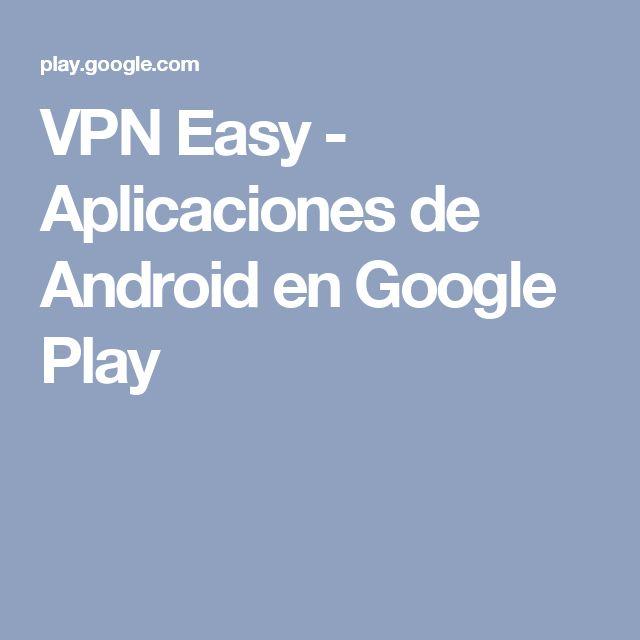 VPN Easy - Aplicaciones de Android en Google Play