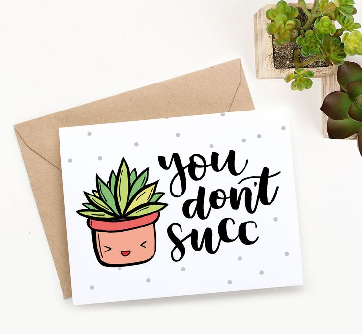 """This cute printable Valentine's Day card with adorable hand-drawn succulent and hand lettered """"you don't succ"""" message will make your friends smile."""