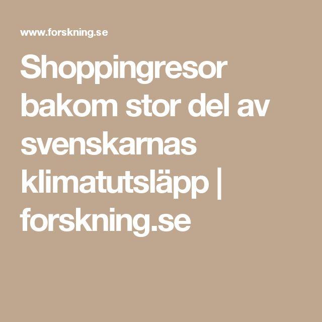 Shoppingresor bakom stor del av svenskarnas klimatutsläpp   forskning.se