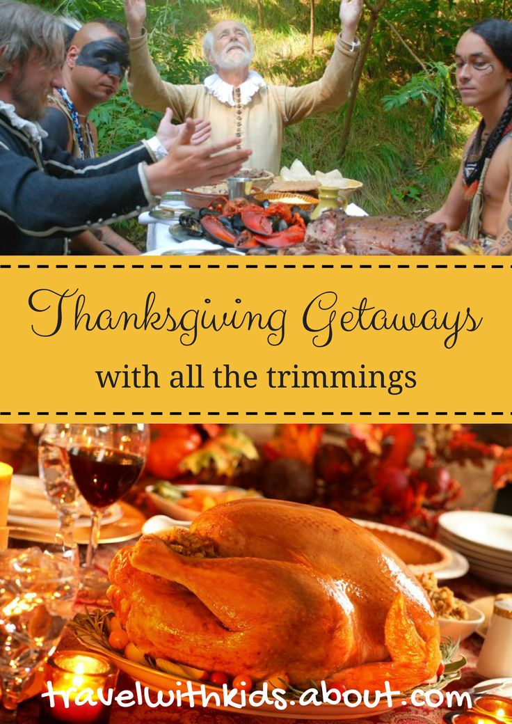 Thanksgiving Weekend Getaways With All the  Trimmings | About.com Family Vacations #Thanksgiving #familytravel #familyvacation