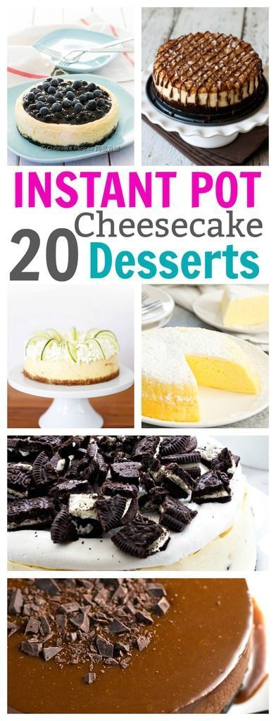 Delicious Cheesecake Instant Pot Desserts - easy enough dessert recipes that anyone can make but look like they came from a gourmet bakery.