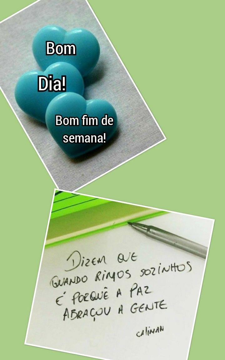 Bom Dia Amigos Bom Fim De Semana Com Imagens Mensagem De Boa