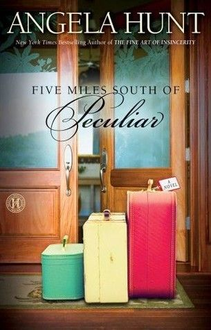 The Things You Can Read: Review in Miniature: Five Miles South of Peculiar by Angela Elwell Hunt