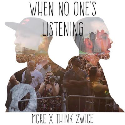 DEF!NITION OF FRESH : MCRE & Think2wice - When No One's Listening...Portland, Oregon rapper Think2wice has teamed up with Vernon, Connecticut's MCRE for a 14-track album with layered meaning and immersive lyrical content. Featuring El Gant and others.