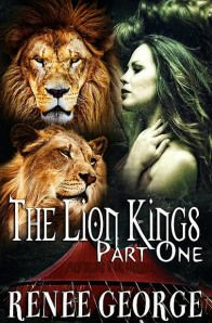 The Lion Kings (Part 1) by Renee George  https://www.goodreads.com/review/show/990078708