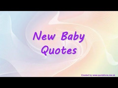 ♀♂ New Baby Quotes - Famous Quotations ♀♂ - YouTube