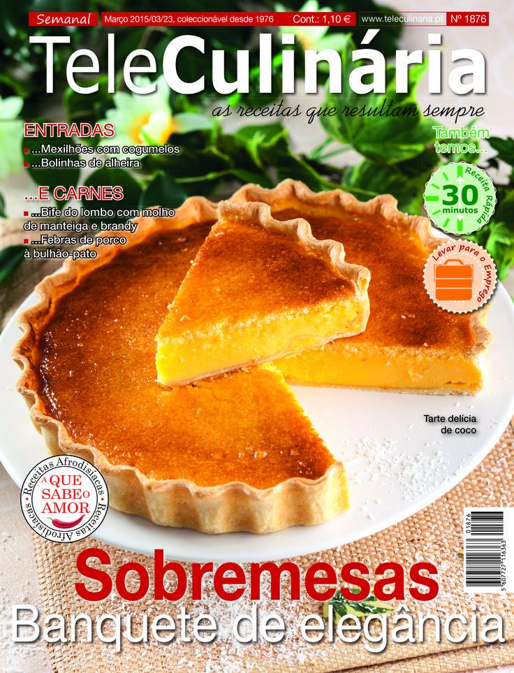 TeleCulinária 1876 - 23 de Março 2015 - Disponível em formato digital: www.magzter.com Visite-nos em www.teleculinaria.pt