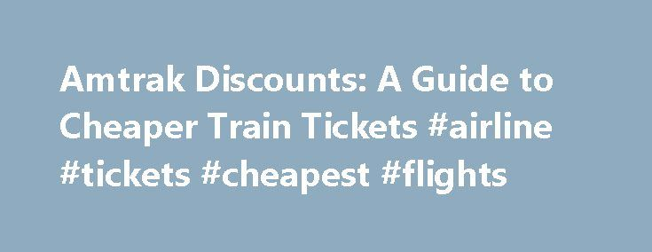 Amtrak Discounts: A Guide to Cheaper Train Tickets #airline #tickets #cheapest #flights http://remmont.com/amtrak-discounts-a-guide-to-cheaper-train-tickets-airline-tickets-cheapest-flights/  #cheap train travel # Amtrak Discounts: A Guide to Cheaper Train Tickets Use these promo codes and dedicated links to save up to 20% on your train ticket and up to 30% on a companion fare. By Sascha Segan Gas prices are headed up again, but Amtrak fares are holding steady — making our nation's rail…