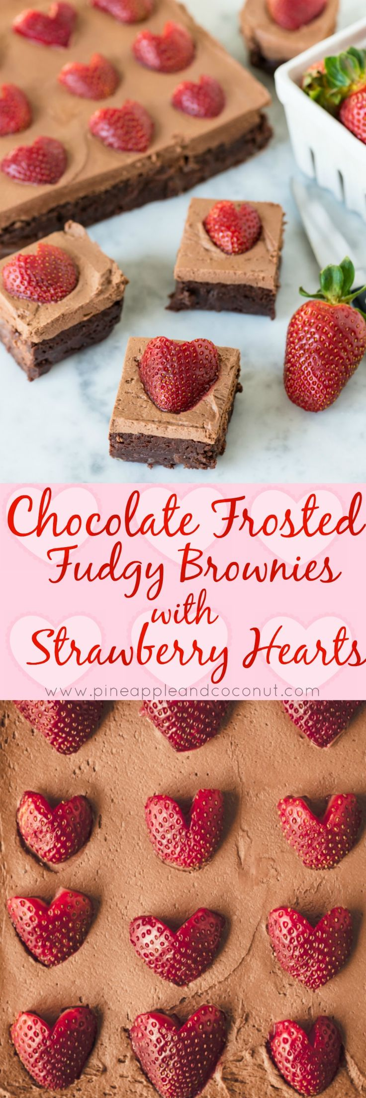 Chocolate Frosted Fudgy Brownies with Strawberries for Galentine's Day. Fudgy brownies with chocolate cream cheese frosting and heart shaped strawberries www.pineappleandcoconut.com