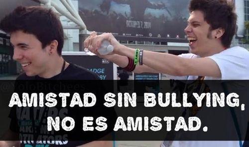 sin bullyng no hay amistad