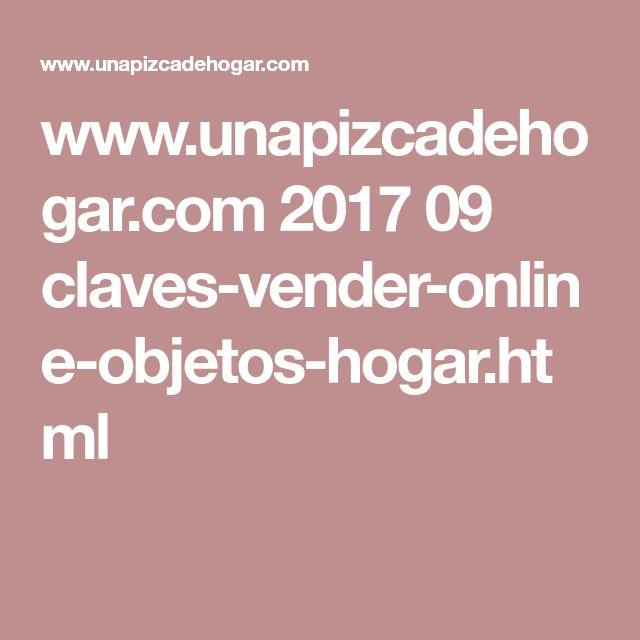 www.unapizcadehogar.com 2017 09 claves-vender-online-objetos-hogar.html