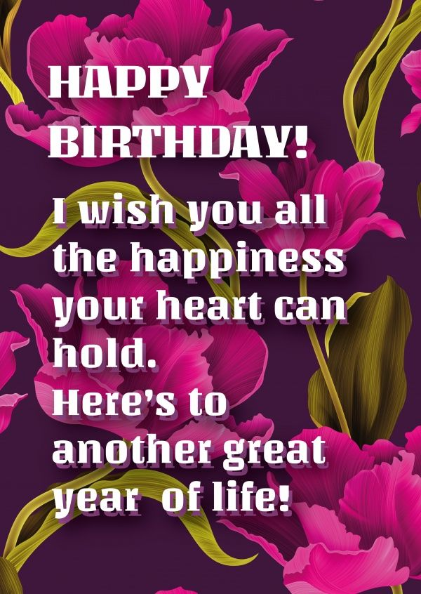 Happy Birthday! I wish you all the happiness your heart can hold. Here´s to  another great year of life! | Birthday Cards & Quotes 🎂🎁🎉 | Send real  postcards o… | Happy