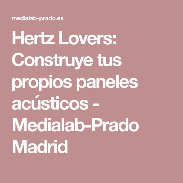 Hertz Lovers: Construye tus propios paneles acústicos - Medialab-Prado Madrid