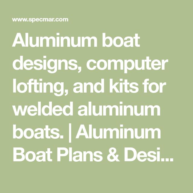 Aluminum boat designs, computer lofting, and kits for welded aluminum boats. | Aluminum Boat Plans & Designs by Specmar