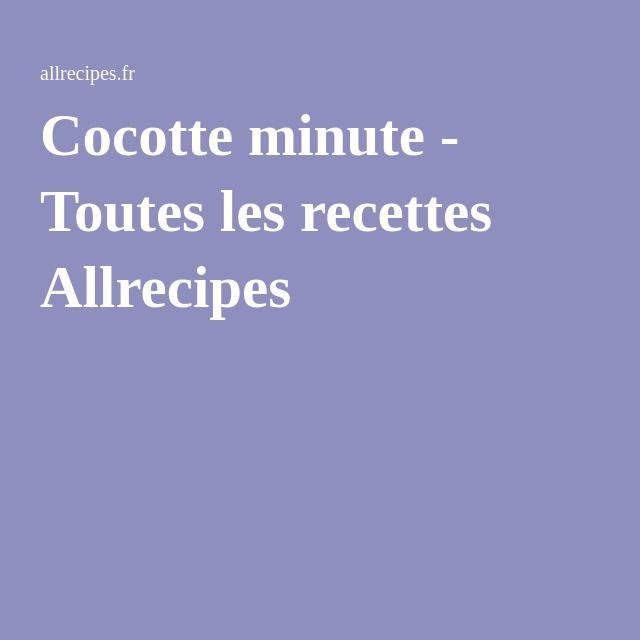 Cocotte minute - Toutes les recettes Allrecipes