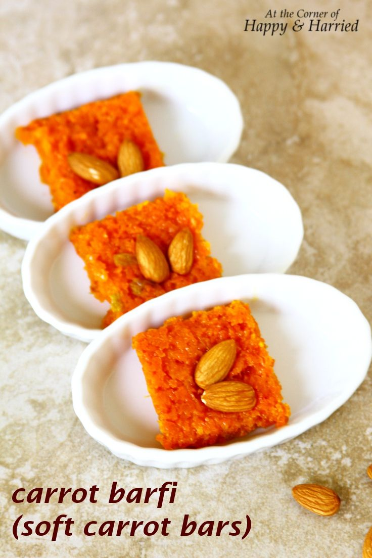 Easy Dessert: Carrot Barfi (Soft Carrot Bars) – Guest Blogging At The Spice Adventuress