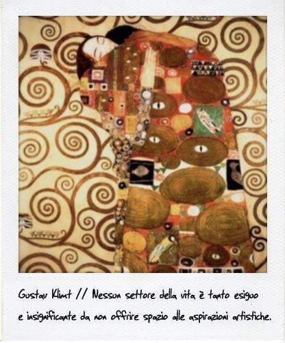 Gustav Klimt // Nessun settore della vita è tanto esiguo e insignificante da non offrire spazio alle aspirazioni artistiche #quotes