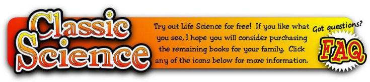 Download the 36-week Life Science Textbook for free!  These eBooks provide a thorough science education for children of all ages! http://eequalsmcq.com/classicsciinfo.htm