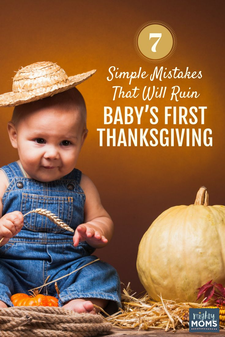 7 Simple Mistakes That Will Ruin Baby's First Thanksgiving