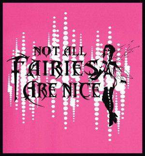 Not all fairies are nice #tshirtdesign #tshirtprint #fairy #evilfairy #nice #naughty #tinygecko