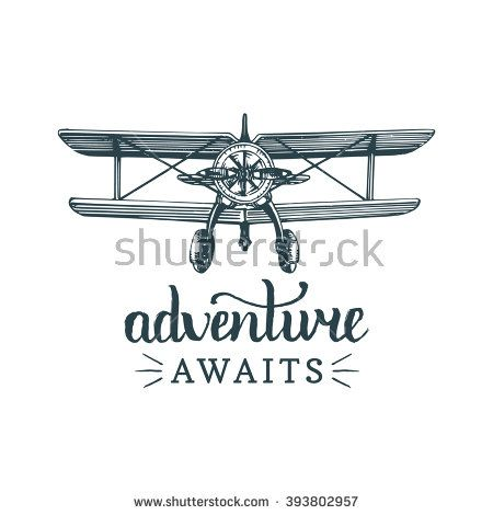Adventure awaits. Vector typographic inspirational poster. Vintage airplane logo. Vector retro plane. Hand sketch biplane illustration in engraving style. Aviation banner. Motivational quote - stock vector