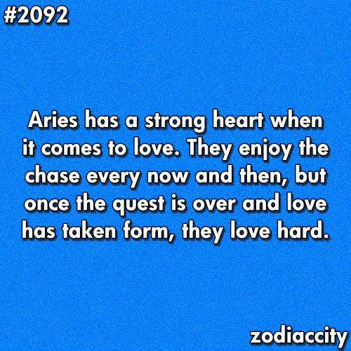 (Fire) Aries loves hard w/a strong heart.