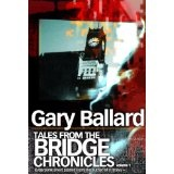 Tales from the Bridge Chronicles, Volume 1 (Kindle Edition)By Gary A. Ballard