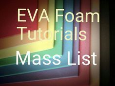 EVA Foam Tutorial MASS LIST