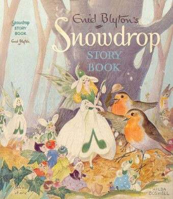Enid Blyton's Snowdrop Story Book (1952), by Enid Blyton! I had this book as a child and might still be packed in a box with my favorites! Need to find for Lily!