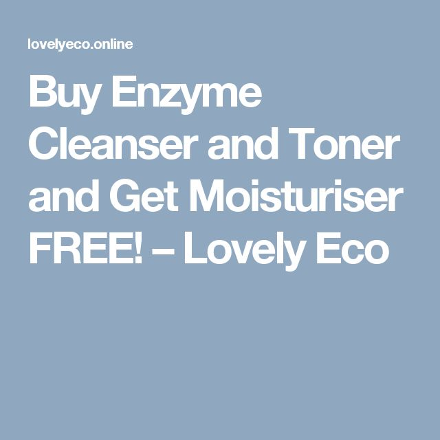 Buy Enzyme Cleanser and Toner and Get Moisturiser FREE! – Lovely Eco