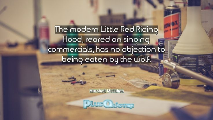 The modern Little Red Riding Hood, reared on singing commercials - has no objection
