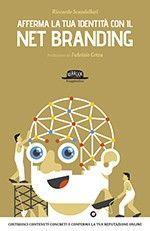 Con il Brand punti su te stesso per comunicare il valore del tuo business! E come affermare la propria identità con il net branding?  Narrazione di tutto ciò che è utile alla creazione della tua immagine digitale. Di @Riccardo Scandellari   #personalbranding #brand #brandidentity #libro